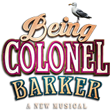 The Musical: Being Colonel Barker
